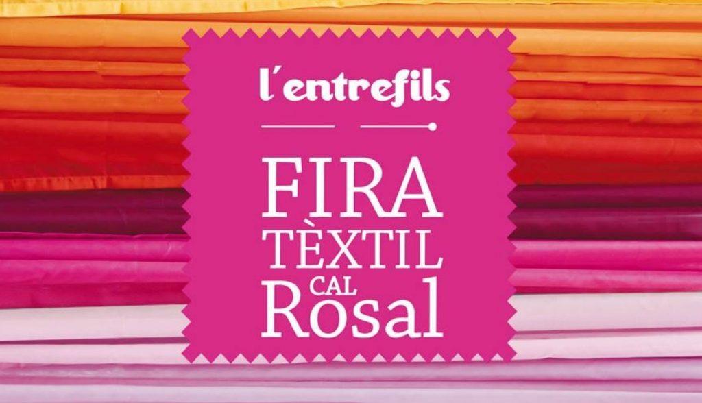 ENTREFILS – FIRA TÈXTIL CAL ROSAL
